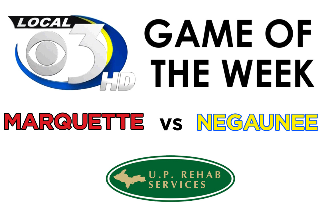 Marquette vs. Negaunee Game of the Week